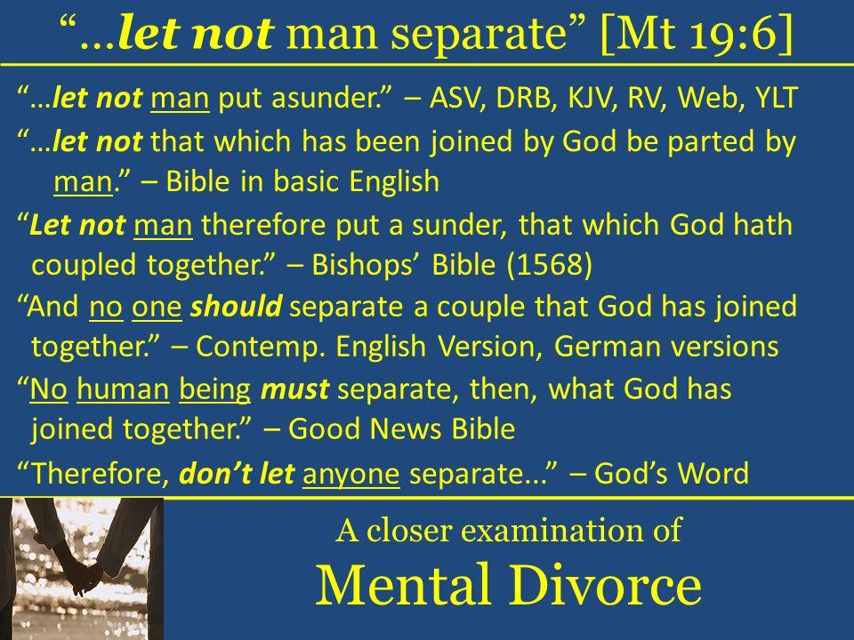 Mental Divorce …let not man separate [Mt 19:6]